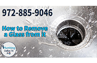 How to Remove a Glass from a Garbage Disposal ?